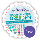 The Double Wide Dresden Book - Me and My Sister Designs