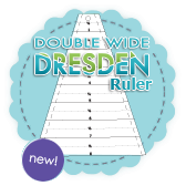 Double Wide Dresden Ruler - Me and My Sister Designs