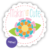 Makin' it Cute - Me and My Sister Designs